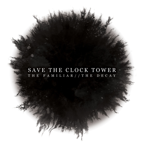 Save The Clock Tower - The Familiar  The Decay - Artwork