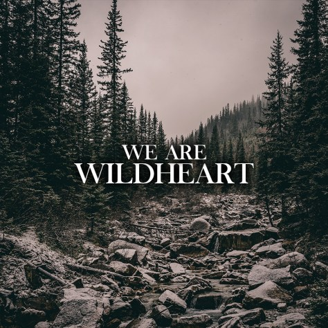 wildheart-we-are