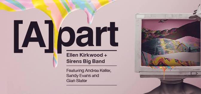 [A]part – Ellen Kirkwood & Sirens Big Band (2018)